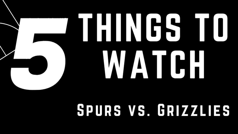 5 things to watch: Spurs vs. Grizzlies